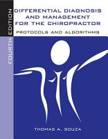 Differential Diagnosis and Management for the Chiropractor  Protocols and Algorithms PDF