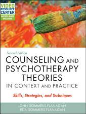 Counseling and Psychotherapy Theories in Context and Practice: Skills, Strategies, and Techniques, Edition 2