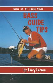 Bass Guide Tips: Tactics of Top Fishing Guides