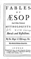 Fables of   sop and Other Eminent Mythologists  with Morals and Reflections  By Sir Roger L Estrange  Kt  The Sixth Edition Corrected PDF