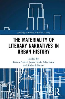 The Materiality of Literary Narratives in Urban History PDF