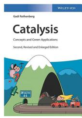 Catalysis: Concepts and Green Applications, Edition 2