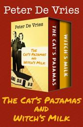The Cat's Pajamas & Witch's Milk: Two Novels