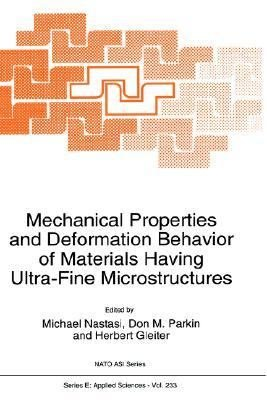 Mechanical Properties and Deformation Behavior of Materials Having Ultra Fine Microstructures PDF