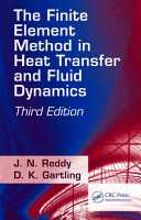 The Finite Element Method in Heat Transfer and Fluid Dynamics  Third Edition PDF