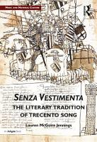 Senza Vestimenta  The Literary Tradition of Trecento Song PDF