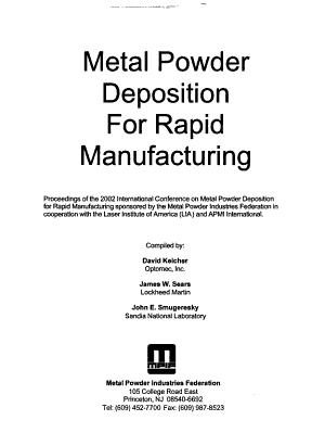 Metal Powder Deposition for Rapid Manufacturing PDF