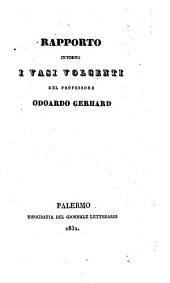 Rapporto intorno i vasi volcenti del professore Odoardo Gerhard