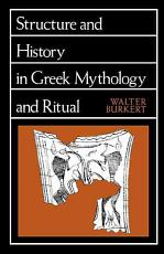 Structure and History in Greek Mythology and Ritual PDF