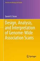 Design, Analysis, and Interpretation of Genome-Wide Association Scans