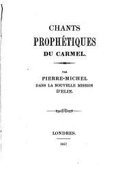 Chants prophétiques du Carmel: par Pierre-Michel