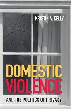 Domestic Violence and the Politics of Privacy PDF