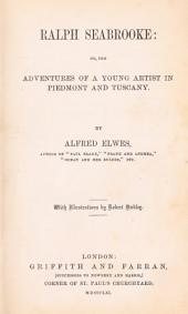 Ralph Seabrooke, Or, The Adventures of a Young Artist in Piedmont and Tuscany