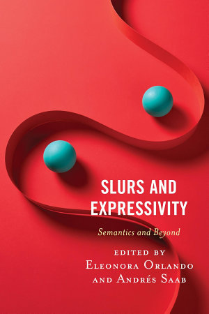 Slurs and Expressivity