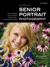 The Best of Senior Portrait Photography: Techniques and Images for Digital Photographers