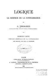 pte. Théorie générale de la connaissance; ses origines, ses lois, sa légitimité