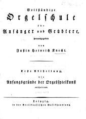 Vollständige Orgelschule für Anfänger und Geübtere: Erste Abtheilung, die Anfangsgründe der Orgelkunst enthaltend. 1
