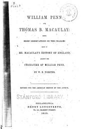 William Penn and Thomas B. Macaulay: Being Brief Observations on the Charges Made in Mr. Macaulay's History of England