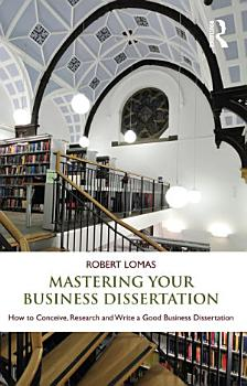 Mastering Your Business Dissertation PDF