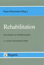 Rehabilitation: Ein Lehrbuch zur Verhaltensmedizin