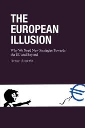 The European Illusion: Why We Need New Strategies Towards the EU and Beyond
