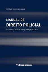 Manual de Direito Policial: Direito da ordem e segurança públicas