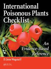 International Poisonous Plants Checklist: An Evidence-Based Reference