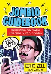Jomblo Guide Book: Buku peganagn para jomblo. Biar orang tau kalo lo jomblo.