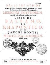 Prosperi Alpini,... Medicina Egyptiorum. Accessit huic editioni ejusdem auctoris liber de balsamo et rhapontico, ut et Jacobi Bontii medicina Indorum. Editio nova