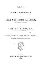 Life of Lieut.-Gen. Thomas J. Jackson ... Edited by Rev. W. Chalmers, etc. With a portrait