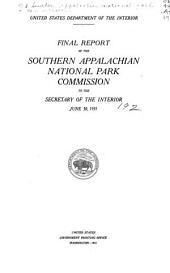 Final report of the Southern Appalachian national park commission to the secretary of the interior: June 30, 1931, Volume 467