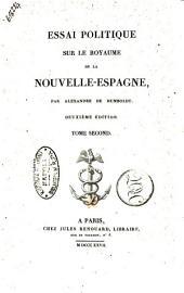 Essai politique sur le royaume de la Nouvelle-Espagne, pae Alexandre de Humboldt ... Tome premier [-quatrieme]: 2