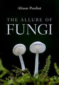 The Allure of Fungi PDF