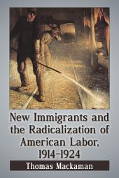 New Immigrants and the Radicalization of American Labor, 1914Ð1924