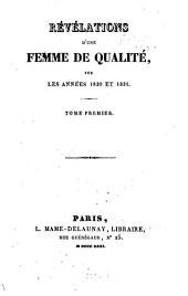 Révélations d'une femme de qualité, sur les années 1830 et 1831: Volume1