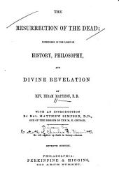 The Resurrection of the Dead: Considered in the Light of History, Philosophy, and Divine Revelation