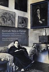 Gertrude Stein in Europe: Reconfigurations Across Media, Disciplines, and Traditions