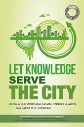 Sustainable Solutions: Let Knowledge Serve the City