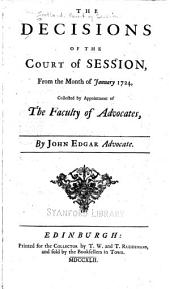 The decisions of the Court of Session: From the month of November 1744