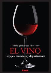 Todo lo que hay que saber sobre el vino, Cepajes, maridajes y degustaciones