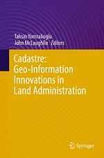 Cadastre: Geo-Information Innovations in Land Administration