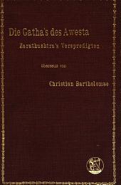 Die Gatha's des Awesta: Zarathustra's verspredigten
