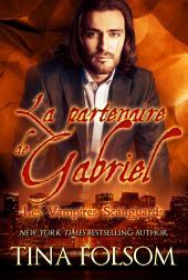 La Partenaire de Gabriel: Vampires Scanguards - Tome 3