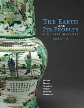 The Earth and Its Peoples: A Global History: Edition 6