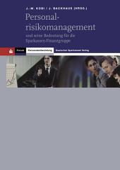 Personalrisikomanagement: und seine Bedeutung für die Sparkassen-Finanzgruppe
