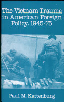 The Vietnam Trauma in American Foreign Policy PDF