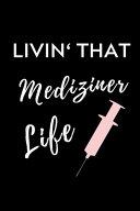 Livin  That Mediziner Life PDF