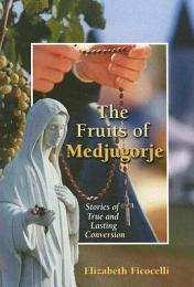 The Fruits of Medjugorje