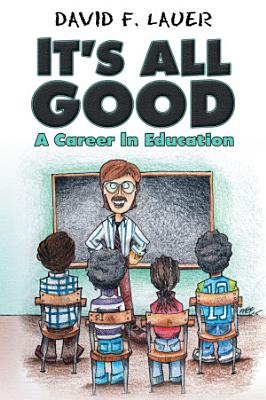 It s All Good  A Career in Education