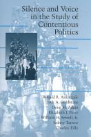 Silence and Voice in the Study of Contentious Politics PDF